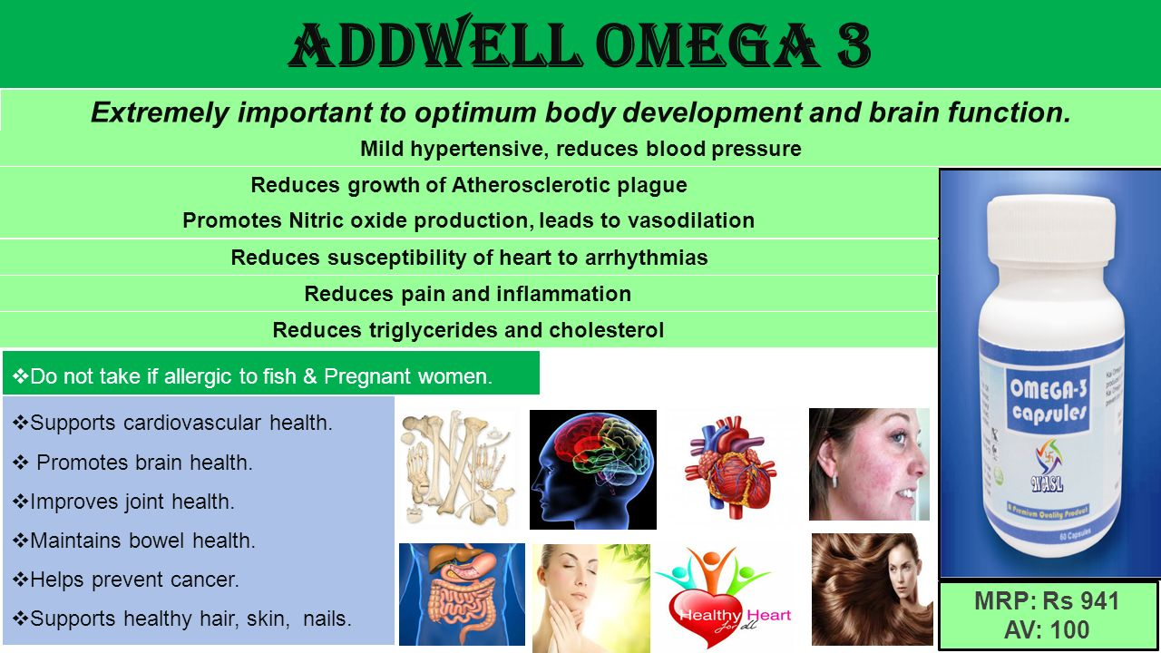 Addwell Omega 3 Extremely important to optimum body development and brain function. Mild hypertensive, reduces blood pressure.