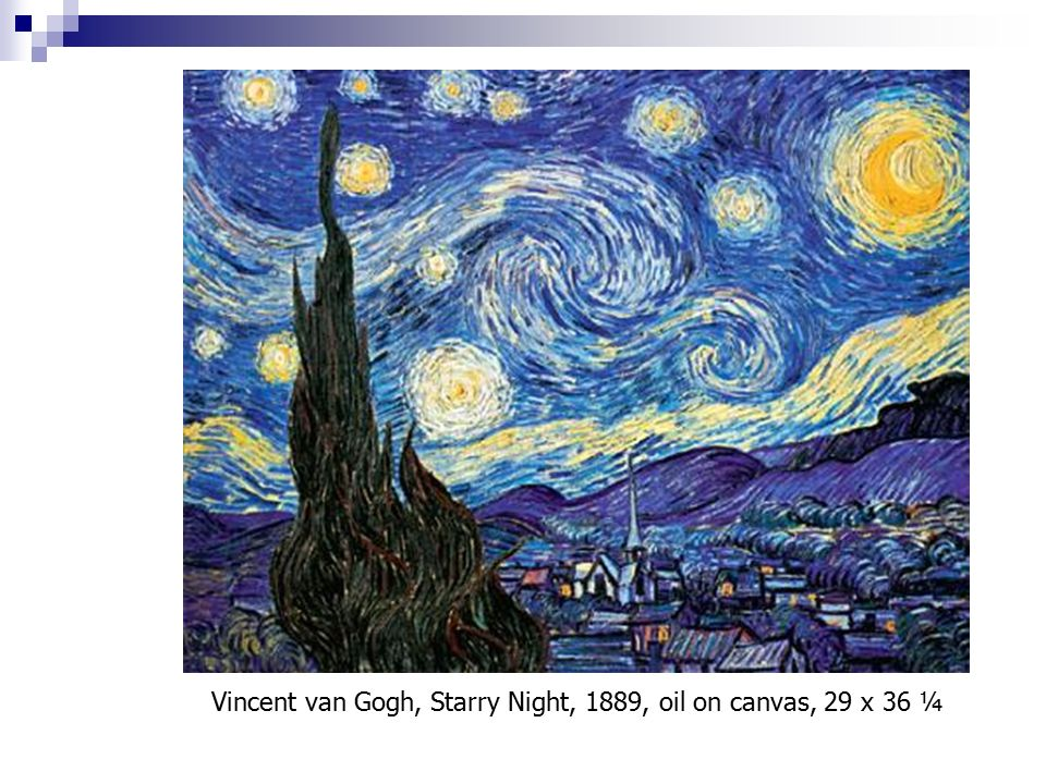 Vincent van Gogh, Starry Night, 1889, oil on canvas, 29 x 36 ¼
