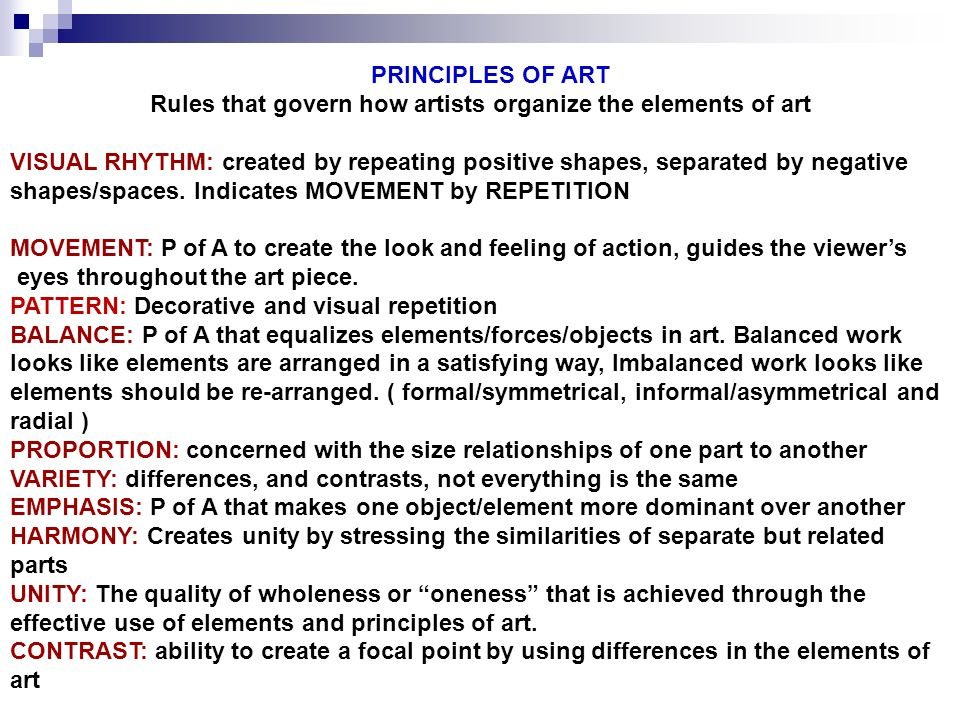 Rules that govern how artists organize the elements of art