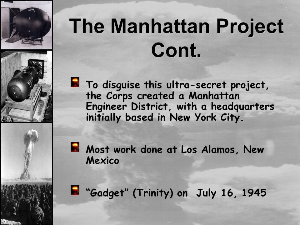 the atomic bomb program after the manhattan project As the top-secret plan to build the bomb, called the manhattan project, took shape in the united states, the soviet spy ring got wind of it before the fbi knew of the secret program's existence barely four years after the united states dropped two atomic bombs on japan in august 1945, the soviet union.