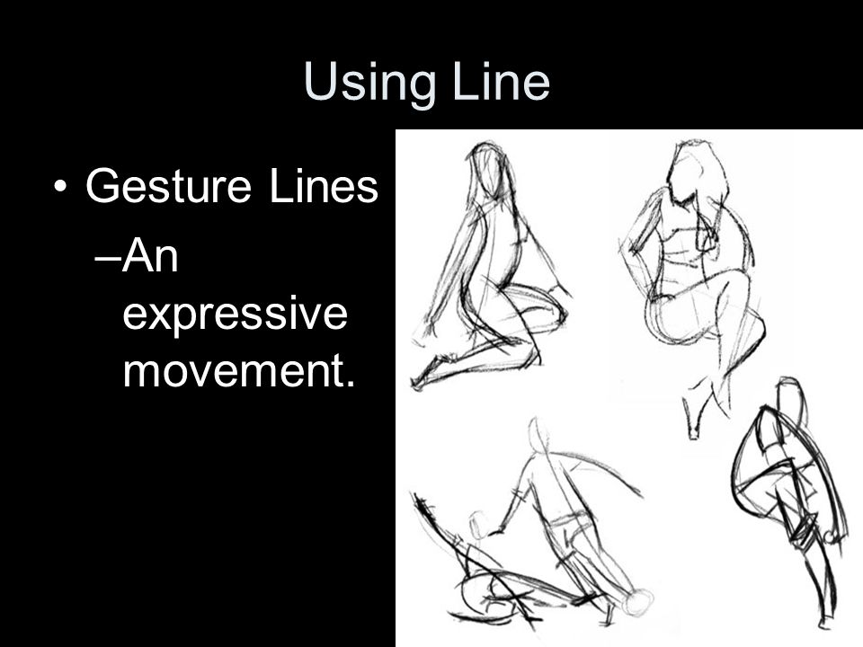 Using Line Gesture Lines An expressive movement.
