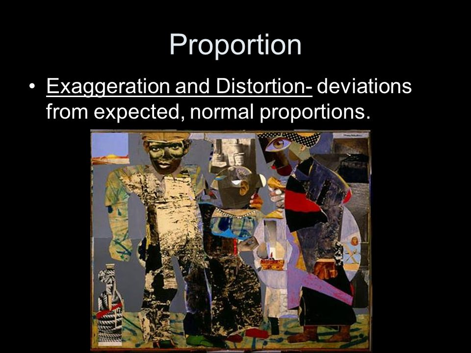 Proportion Exaggeration and Distortion- deviations from expected, normal proportions.