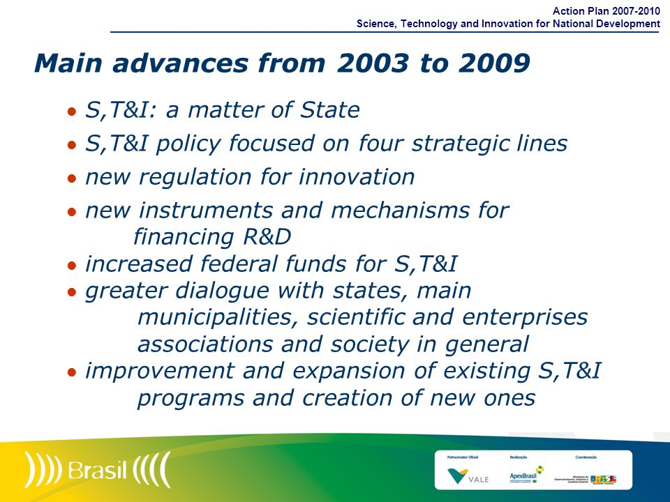 Main advances from 2003 to 2009 S,T&I: a matter of State