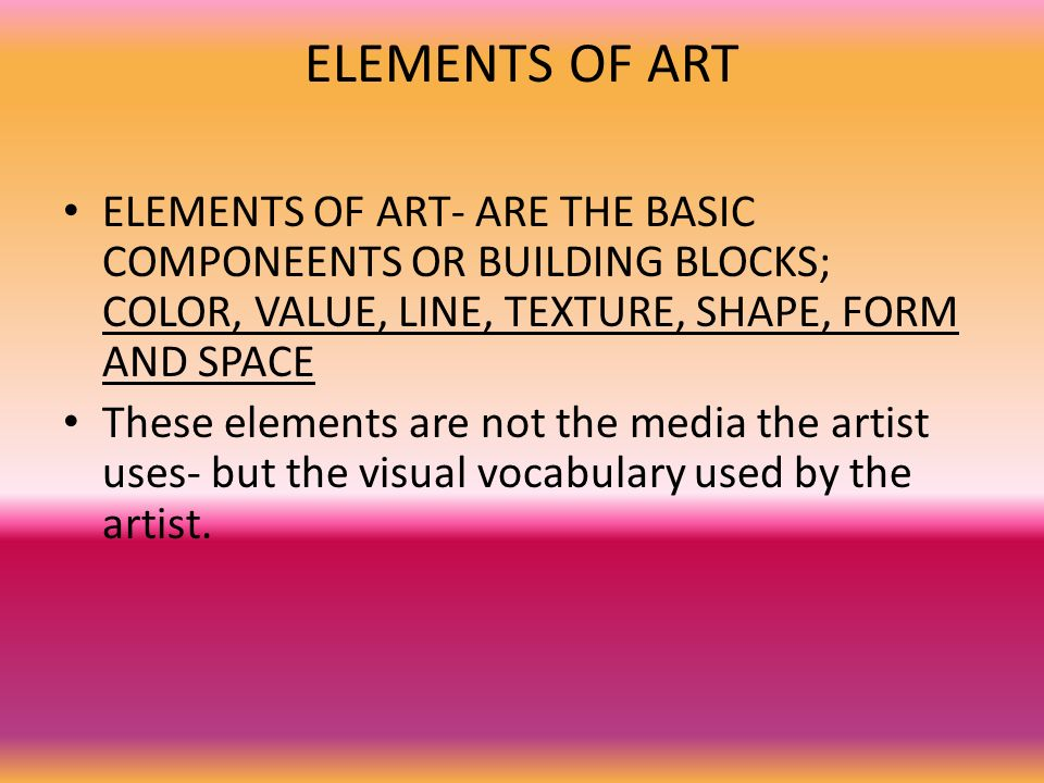 The Elements Of Art Form The Basic : Fine arts lesson elements of art ppt download