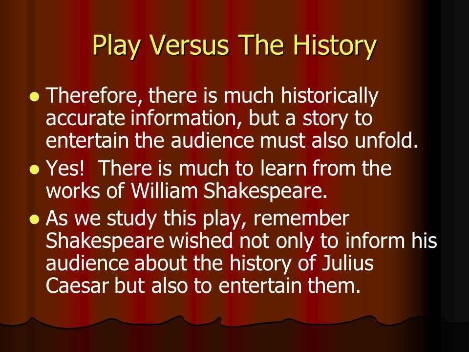 a discussion on the historical facts in julius caesar by william shakespeare All fiction action-adventure fan fiction historical fiction realistic fiction romance sci-fi/fantasy the tragedy of julius caesar by william shakespeare october 30, 2010 by burggirl such as the tragedy of julius caesar in this work shakespeare conveys the message of how powerful a.