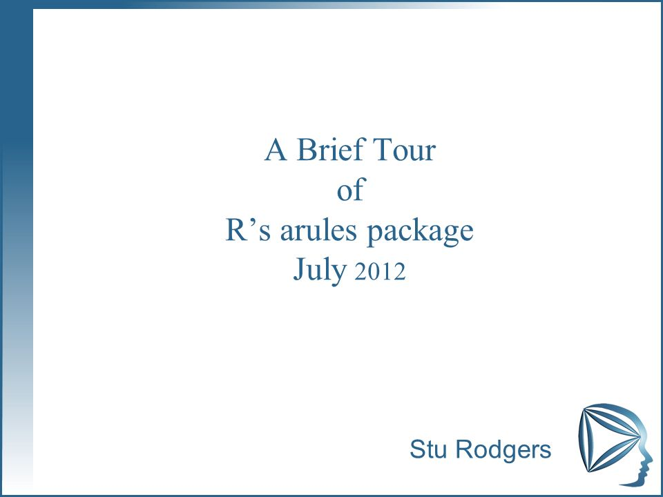 A Brief Tour of R's arules package July 2012