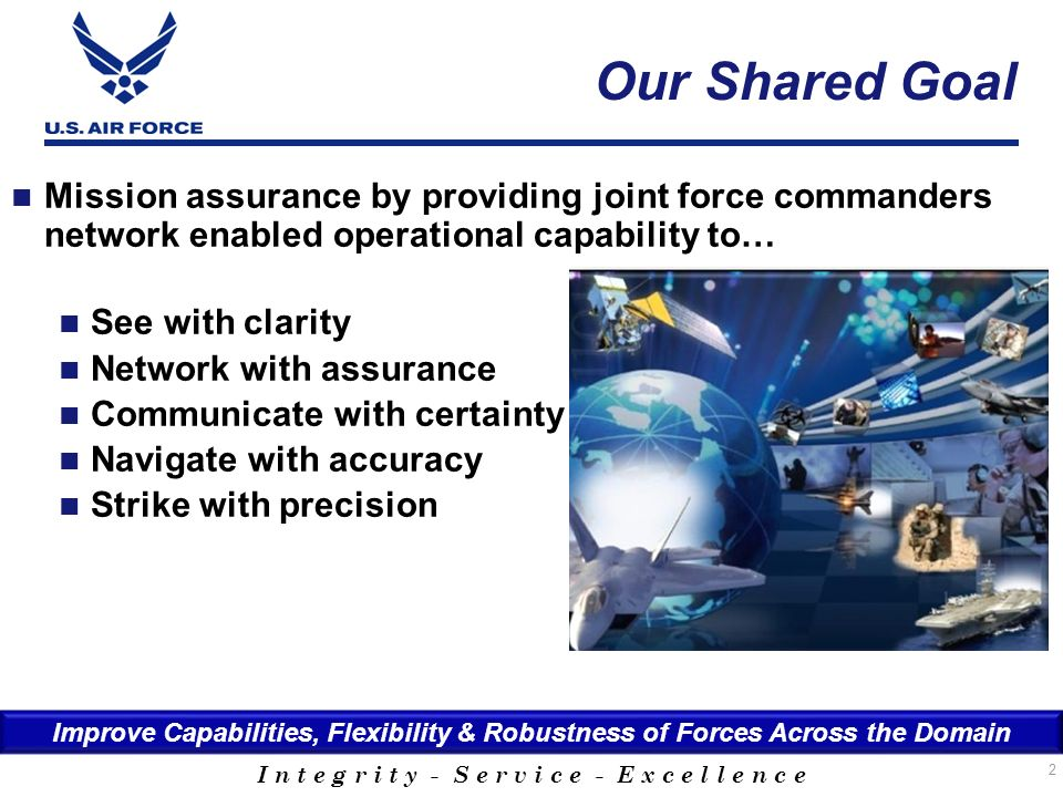 Our Shared Goal Mission assurance by providing joint force commanders network enabled operational capability to…