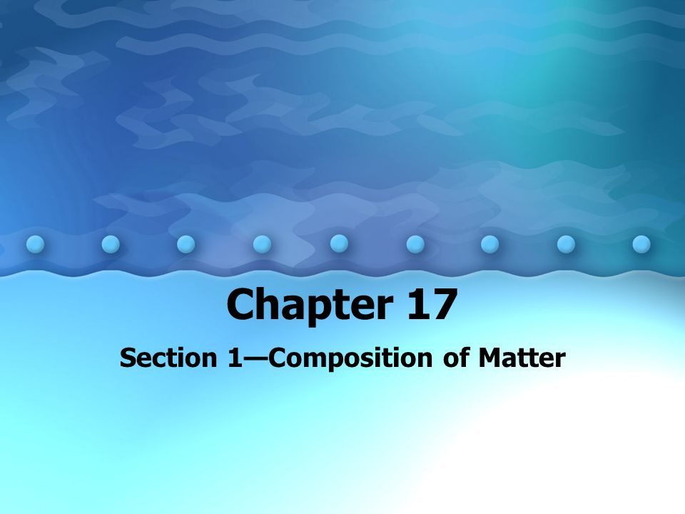 Section 1—Composition of Matter