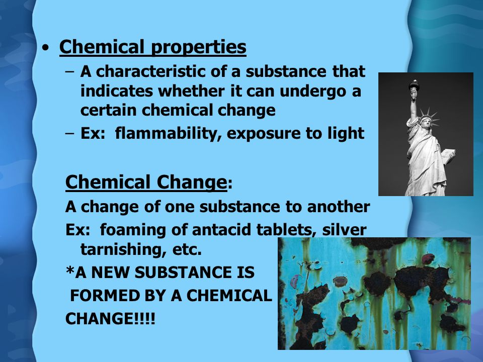 Chemical properties Chemical Change: