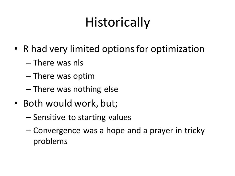 Historically R had very limited options for optimization