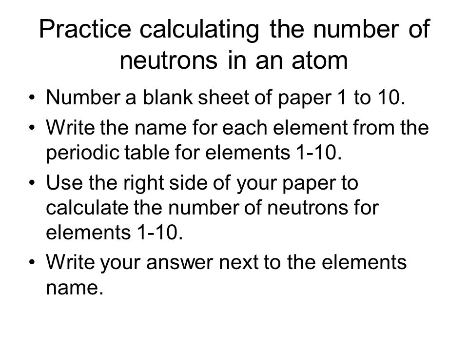 Practice calculating the number of neutrons in an atom