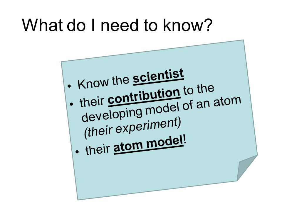 What do I need to know Know the scientist