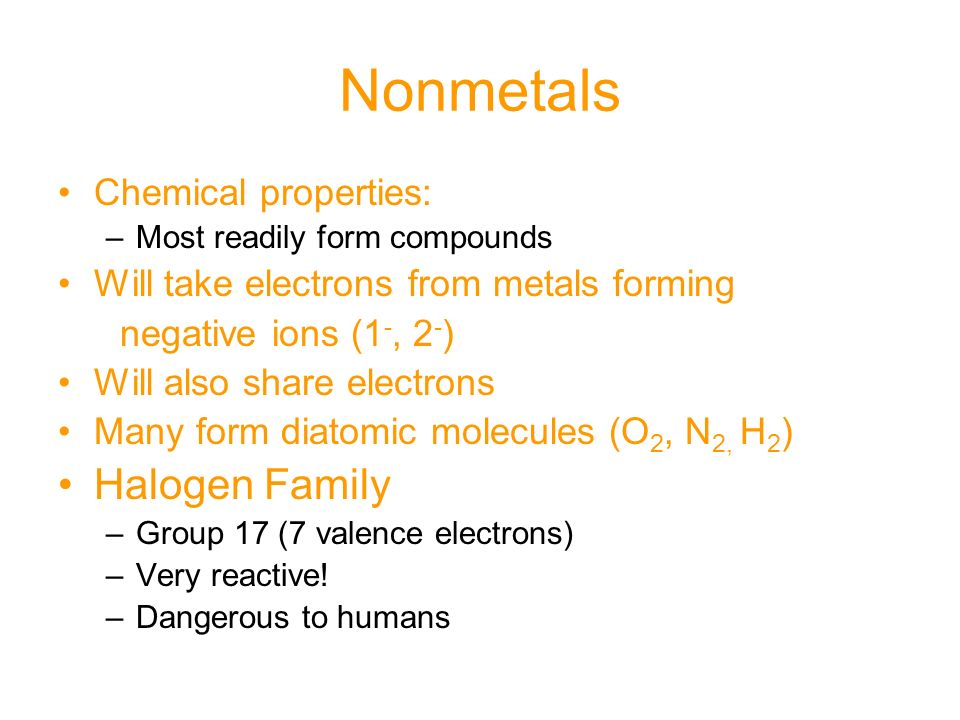 Nonmetals Halogen Family Chemical properties: