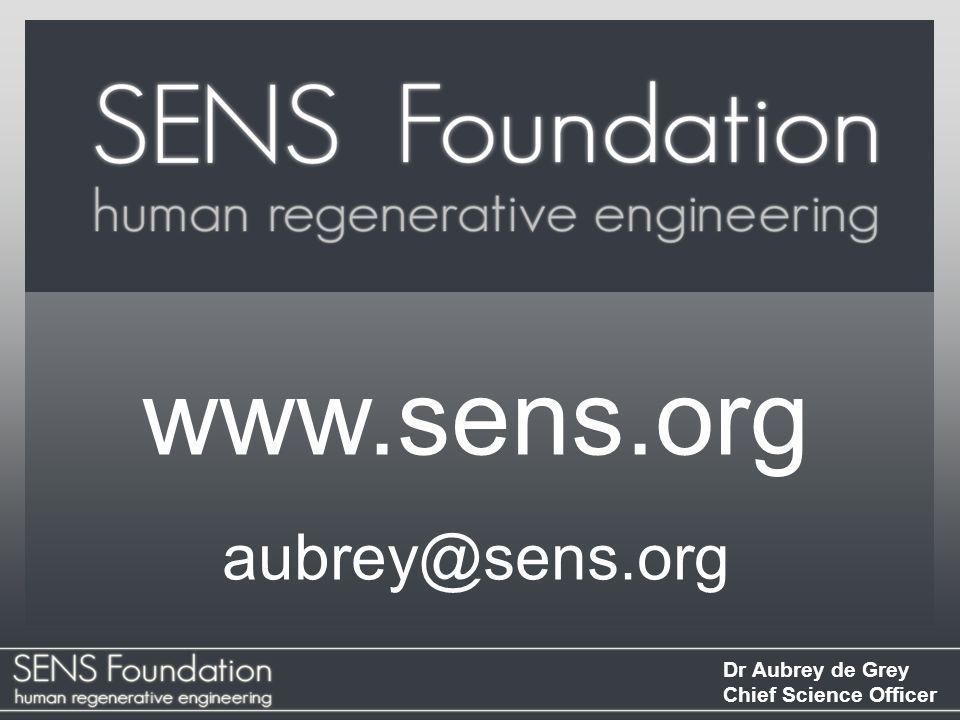 www.sens.org SENS Foundation aubrey@sens.org