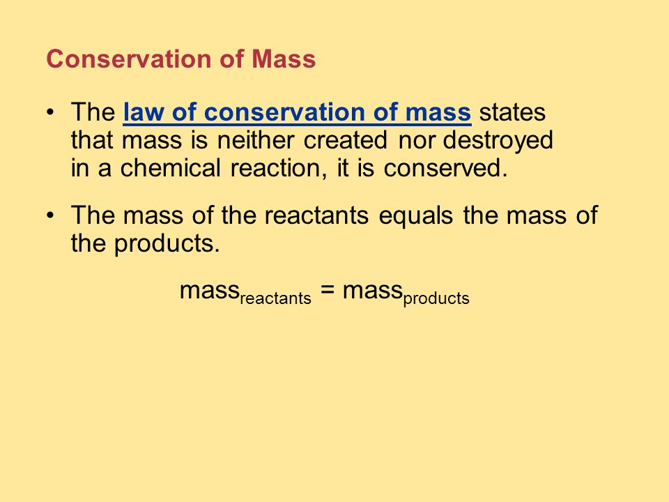 The mass of the reactants equals the mass of the products.