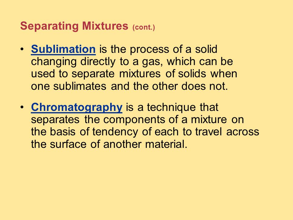 Separating Mixtures (cont.)