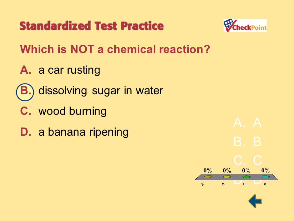 A B C D Which is NOT a chemical reaction A. a car rusting