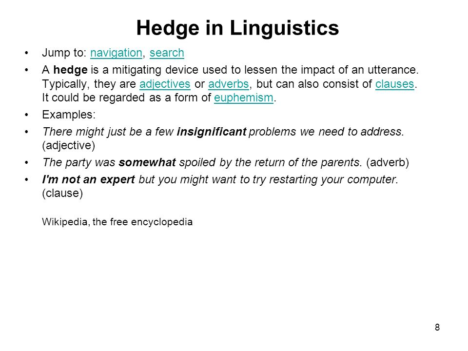 hedging academic writing In writing, hedging words are used to convey certainty in academic writing, the use of hedging language is crucial to increase the credibility of your work in this post, we discuss hedging in academic writing and look at some examples of hedging sentences.