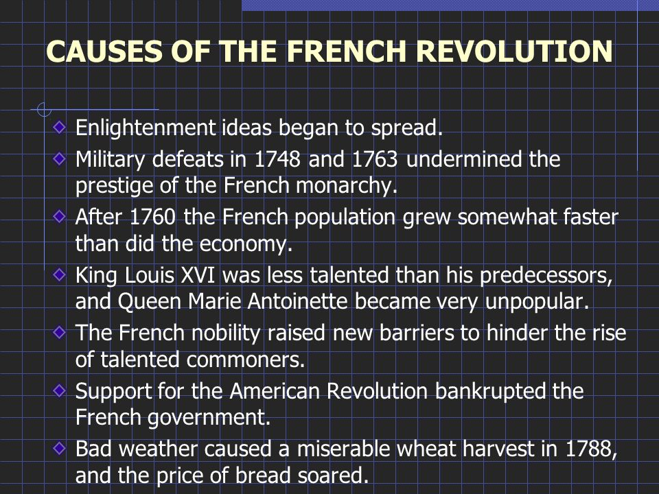 the major causes of the french revolution The consequences of the french revolution within france were as follows: (a) feudalism was destroyed and all the laws of the old regime were can­celled.