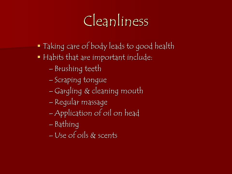 Cleanliness Taking care of body leads to good health