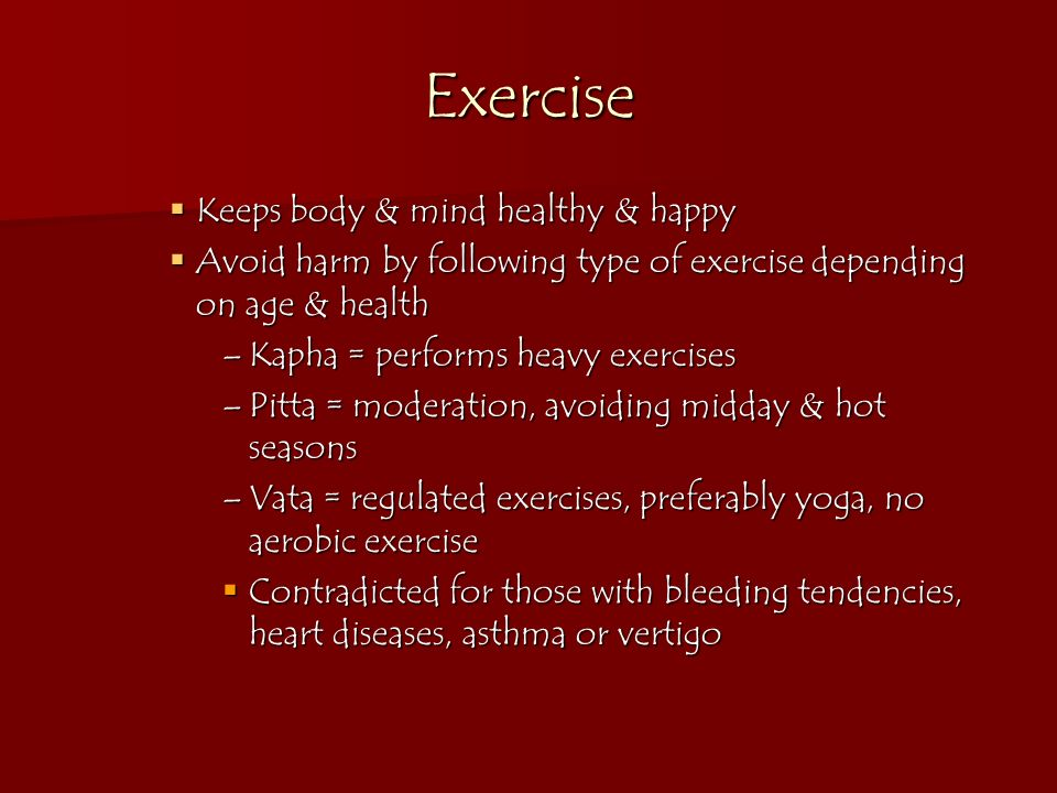 Exercise Keeps body & mind healthy & happy