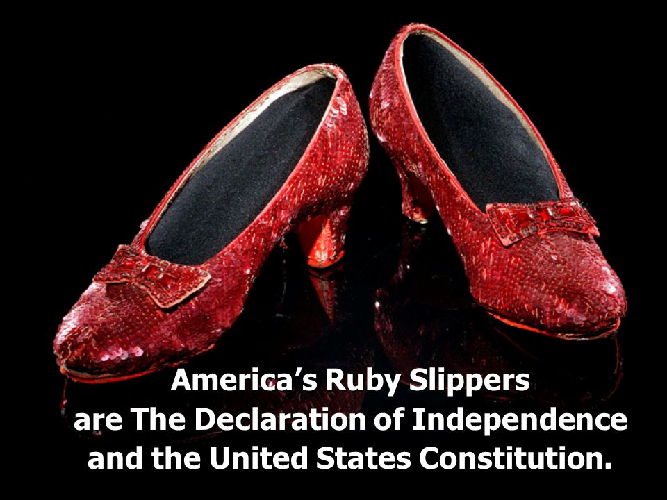 America's Ruby Slippers are The Declaration of Independence
