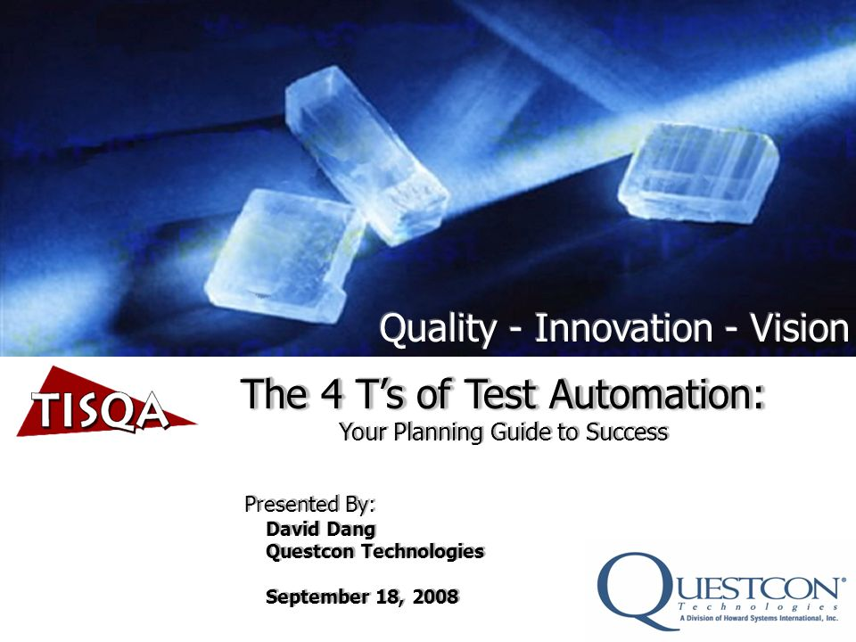 The 4 T's of Test Automation: