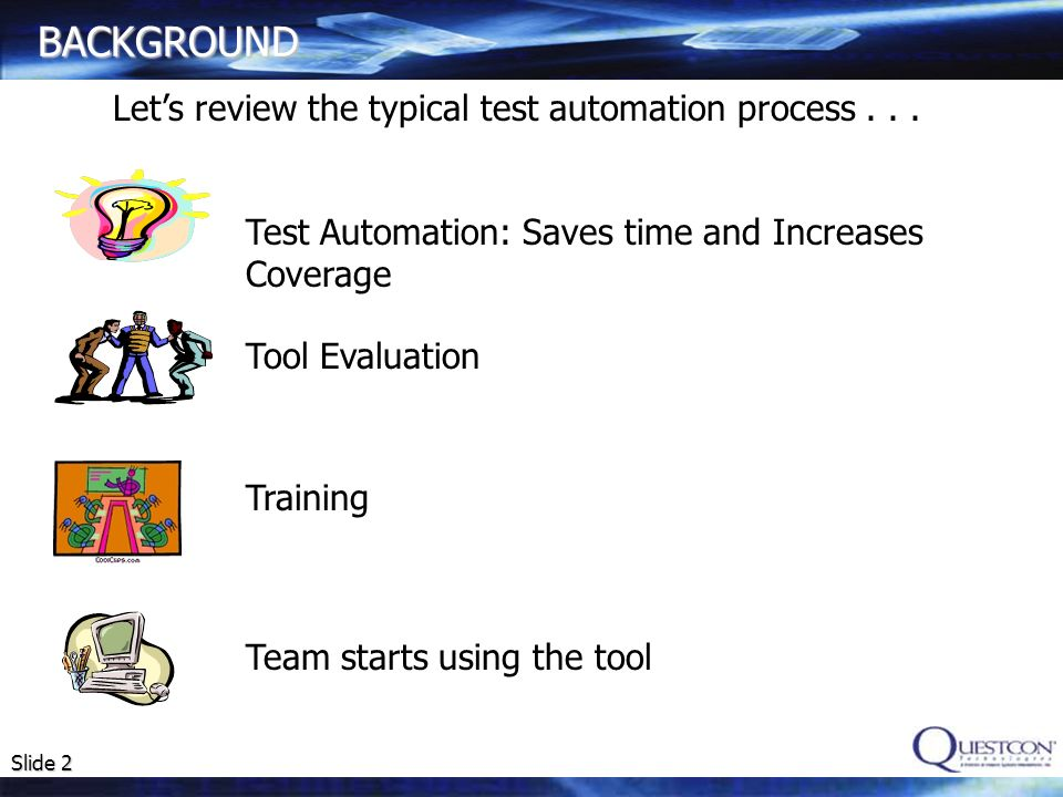 BACKGROUND Let's review the typical test automation process . . .