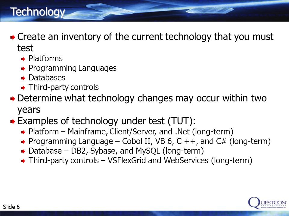 Technology Create an inventory of the current technology that you must test. Platforms. Programming Languages.