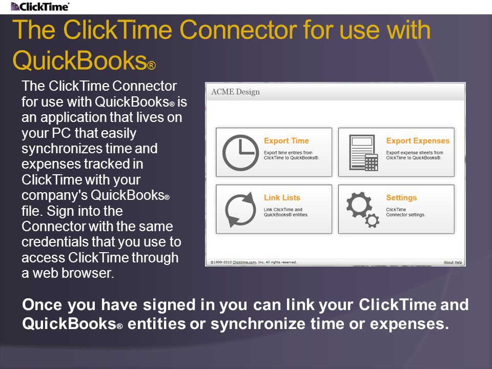 The ClickTime Connector for use with QuickBooks®