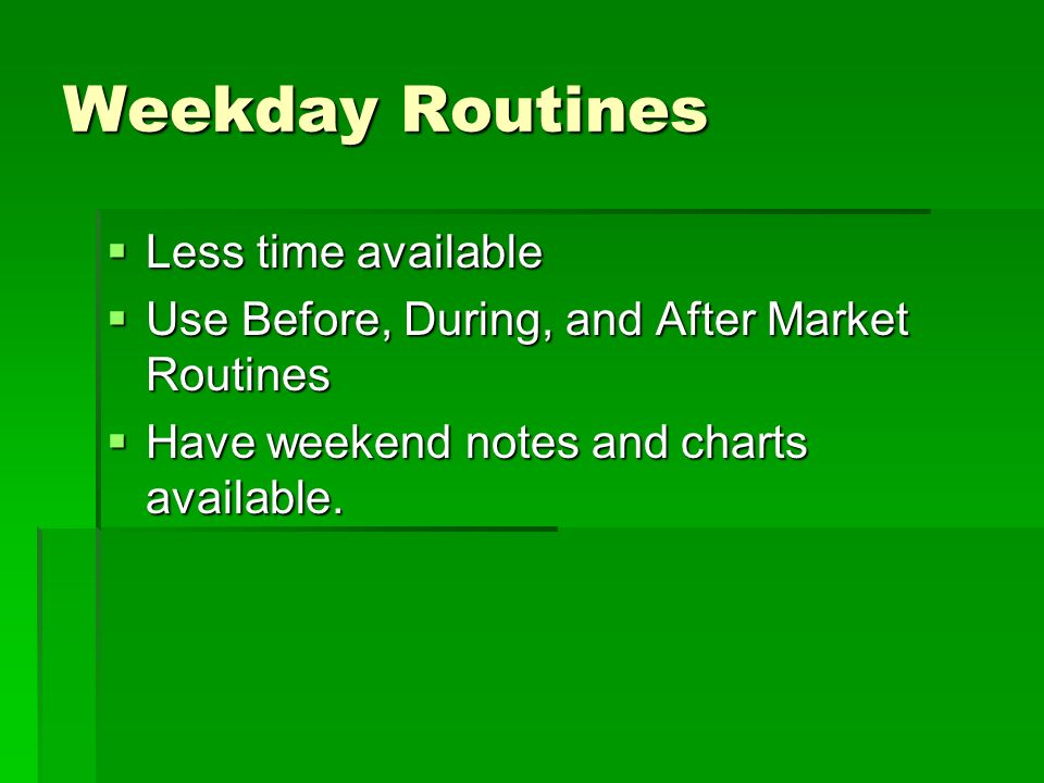 Weekday Routines Less time available
