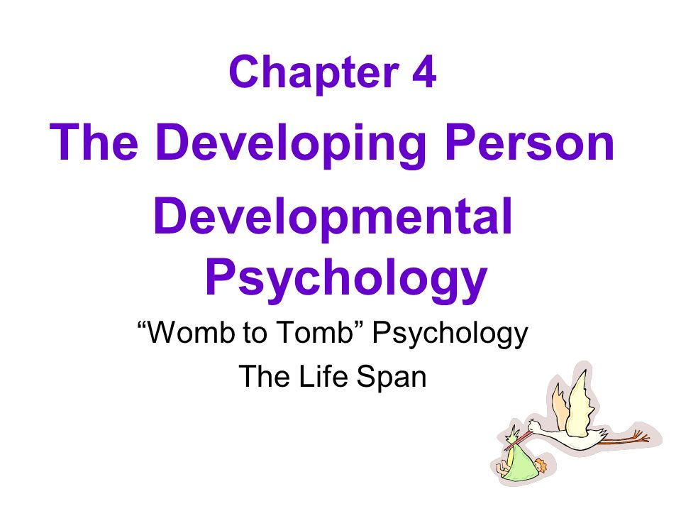 developmental psychology and life During this remarkable stage of the life  while examining these developmental characteristics of young adolescents,  the developmental psychology of jean .