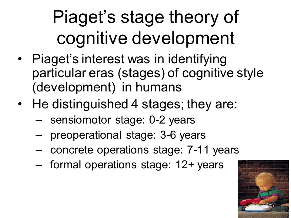 the various stages of development in humans Theories of human development freud's psychosexual theories, erikson's psychosocial theories, learning theories, piaget's theory of cognitive development, kar.