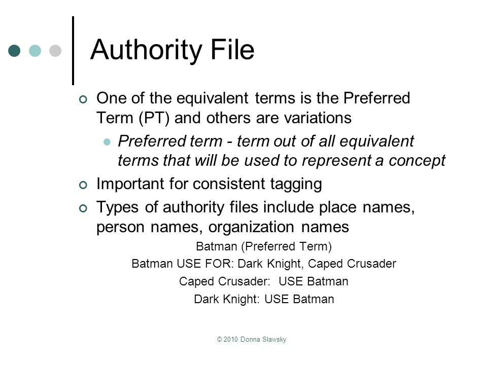 Authority File One of the equivalent terms is the Preferred Term (PT) and others are variations.
