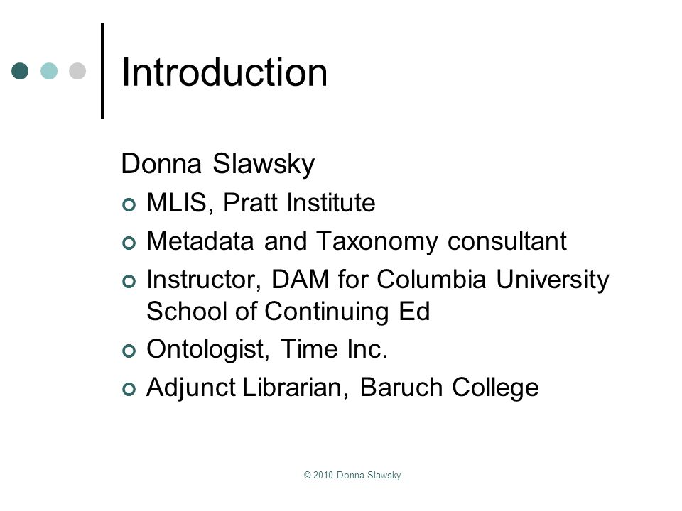 Introduction Donna Slawsky MLIS, Pratt Institute