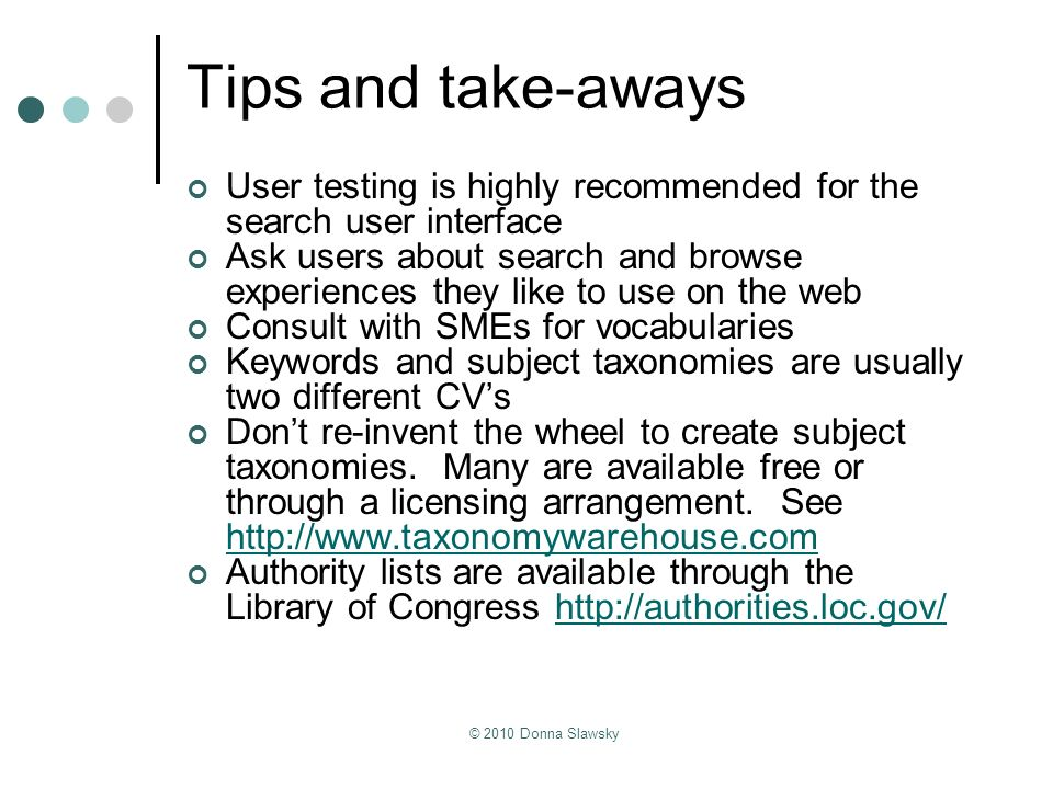 Tips and take-aways User testing is highly recommended for the search user interface.