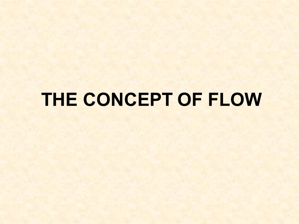 THE CONCEPT OF FLOW