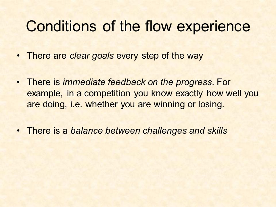 Conditions of the flow experience