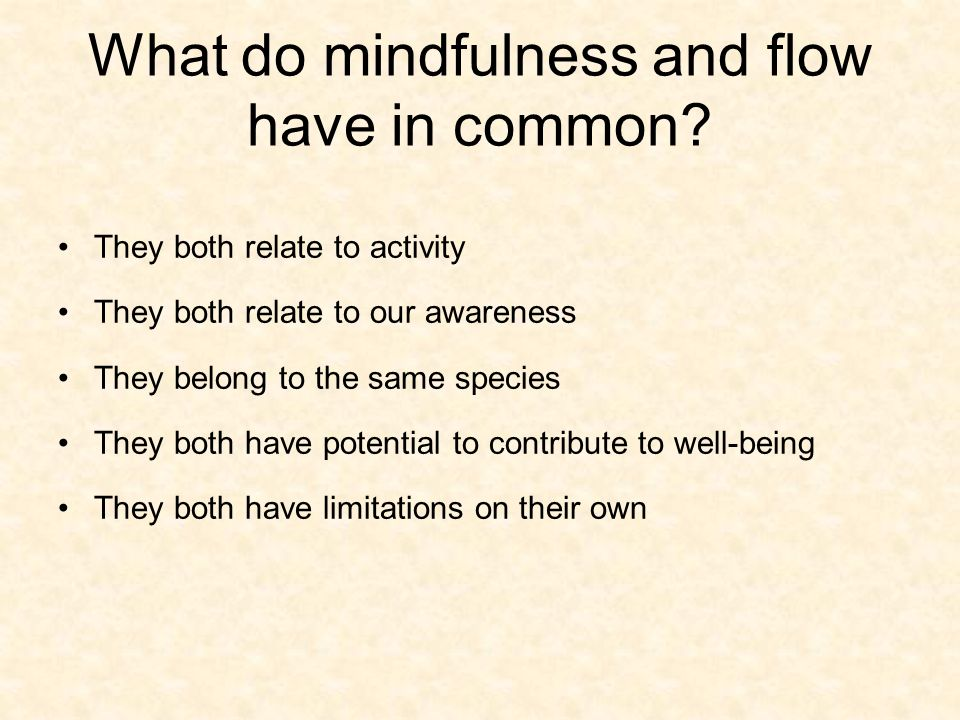What do mindfulness and flow have in common