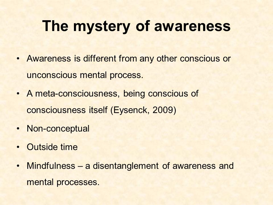 The mystery of awareness