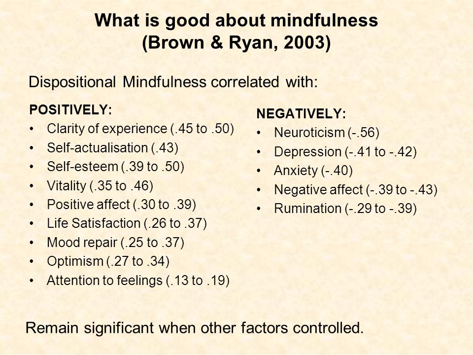 What is good about mindfulness (Brown & Ryan, 2003)