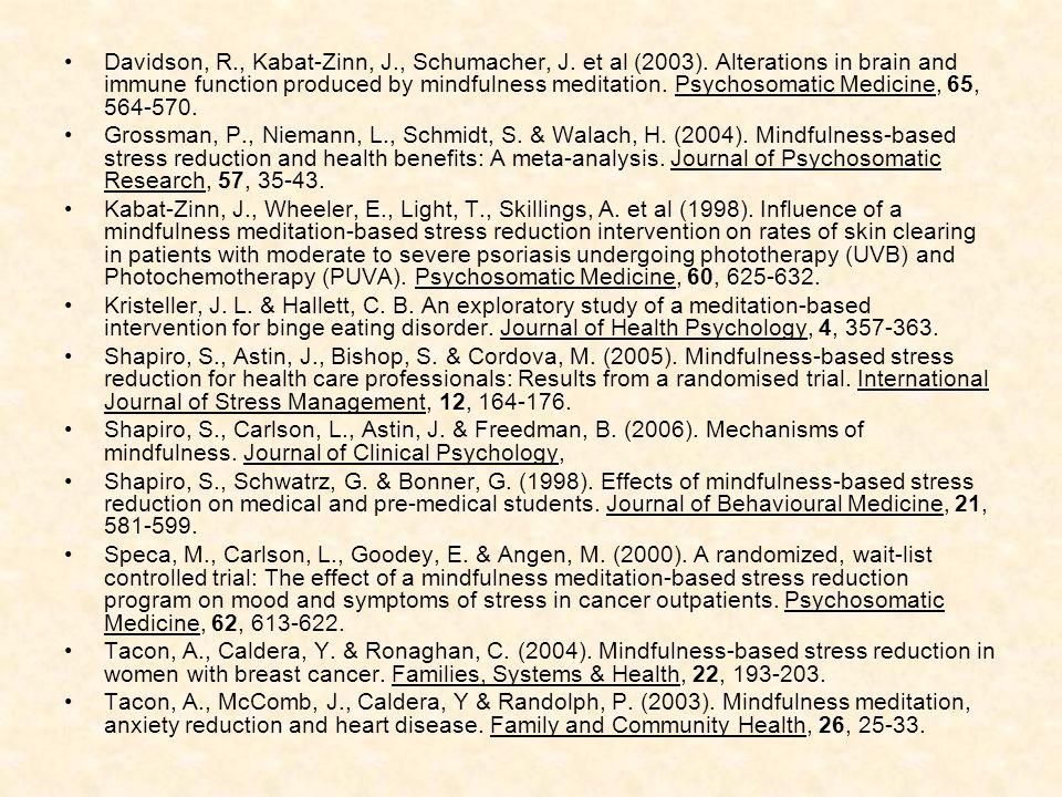 Davidson, R. , Kabat-Zinn, J. , Schumacher, J. et al (2003)