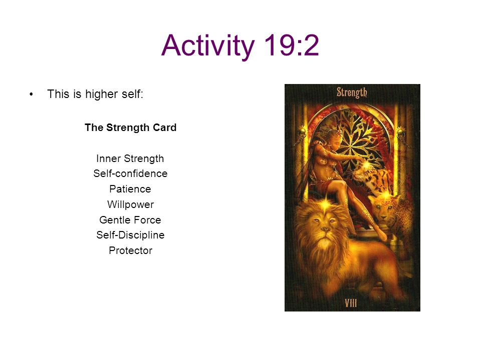 Activity 19:2 This is higher self: The Strength Card Inner Strength