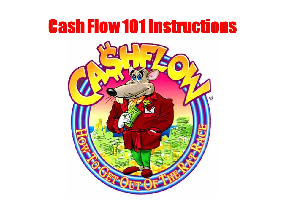 Cash Flow 101 Instructions
