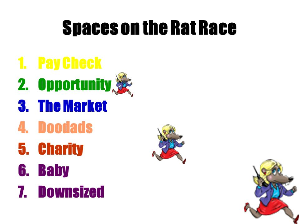 Spaces on the Rat Race Pay Check Opportunity The Market Doodads