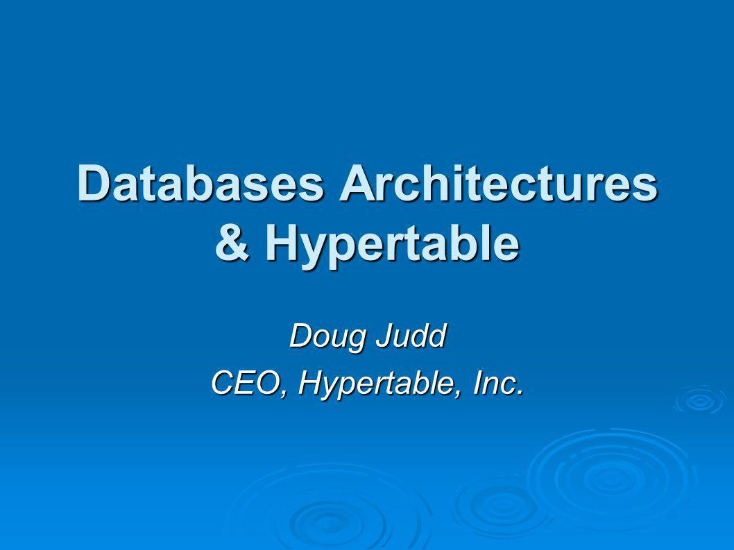Databases Architectures & Hypertable