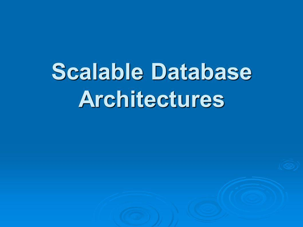 Scalable Database Architectures