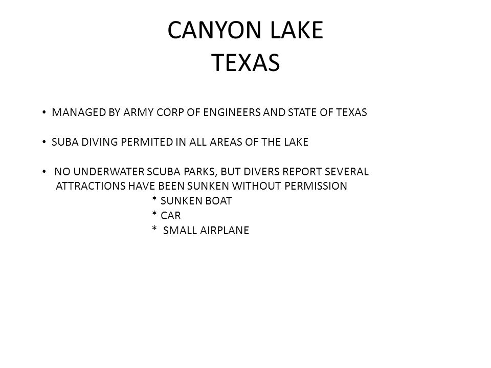 CANYON LAKE TEXAS MANAGED BY ARMY CORP OF ENGINEERS AND STATE OF TEXAS
