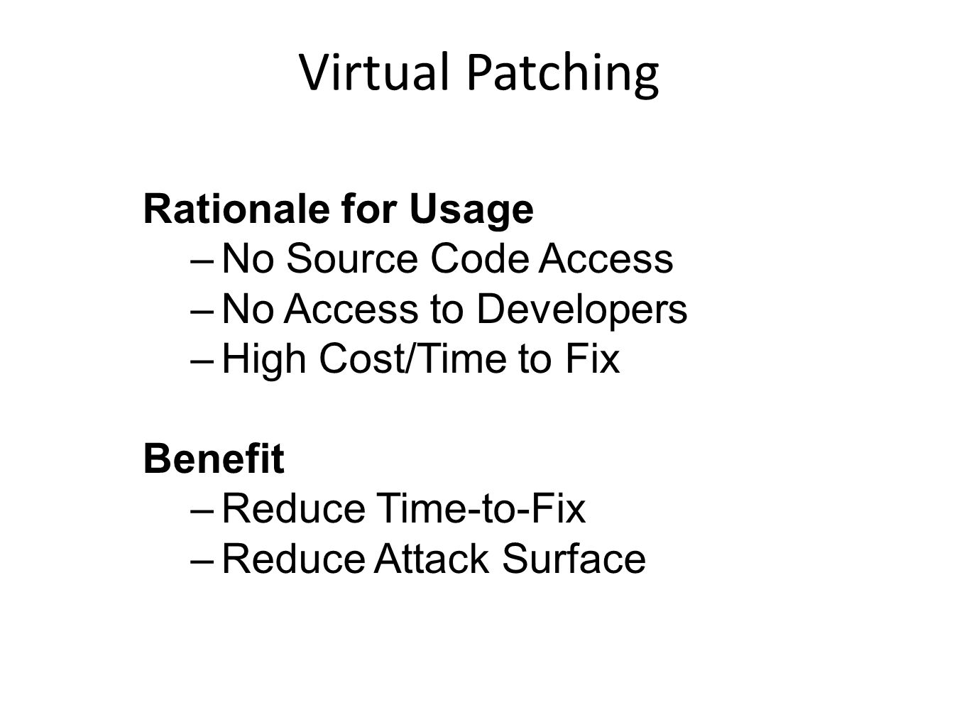 Virtual Patching Rationale for Usage No Source Code Access