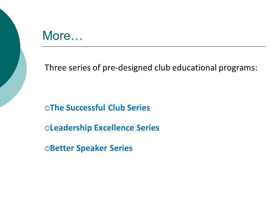 More… Three series of pre-designed club educational programs: